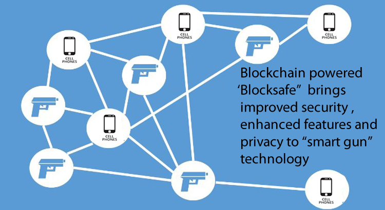 Blocksafe, announce a new project of building up an alternative solution managing access to weapons