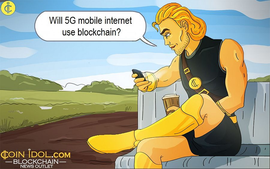 Will 5G mobile internet use blockchain?