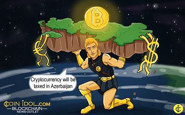Azerbaijan Will Subject a Tax on Cryptocurrency Net Sales